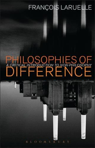 Philosophies of Difference: A Critical Introduction to Non-Philosophy (Hardback)
