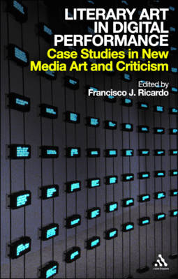 Literary Art in Digital Performance: Case Studies and Critical Positions (Paperback)