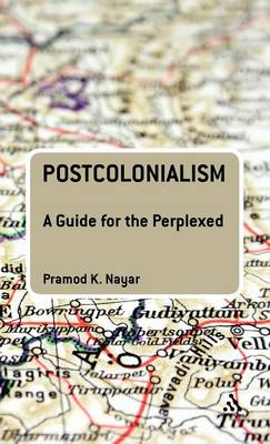 Postcolonialism: A Guide for the Perplexed - Guides for the Perplexed (Hardback)