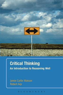 Critical Thinking: An Introduction to Reasoning Well (Paperback)