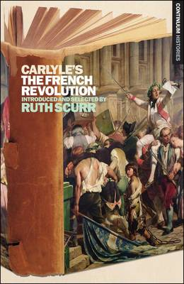 "Carlyle's ""The French Revolution"" - Continuum Histories v. 5 (Paperback)"