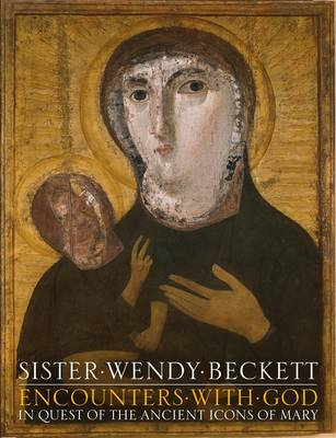 Encounters with God: In Quest of the Ancient Icons of Mary (Hardback)