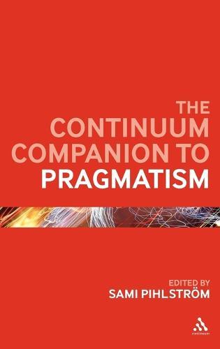 The Continuum Companion to Pragmatism - Continuum Companions (Hardback)