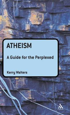 Atheism: A Guide for the Perplexed - Guides for the Perplexed (Hardback)