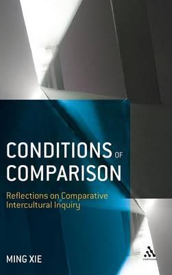Conditions of Comparison: Reflections on Comparative Intercultural Inquiry (Hardback)