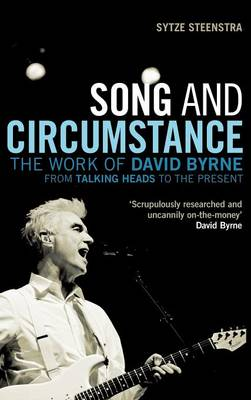 "Song and Circumstance: The Work of David Byrne from ""Talking Heads"" to the Present (Hardback)"