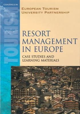 Resort Management in Europe: Case Studies and Learning Materials (Paperback)