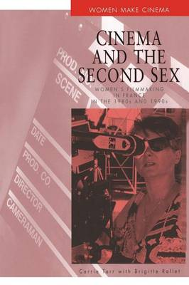 Cinema and the Second Sex: 20 Years of Film-Making in France - Women make cinema (Paperback)