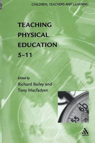 Teaching Physical Education, 5-11 - Children, Teachers & Learning S. (Paperback)