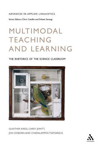 Multimodal Teaching and Learning: The Rhetorics of the Science Classroom - Advances in Applied Linguistics (Paperback)