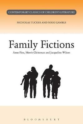 Family Fictions - Contemporary classics in children's literature (Paperback)