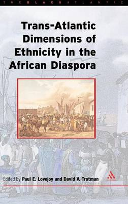 The Transatlantic Dimensions of Ethnicity in the African Diaspora - Black Atlantic (Hardback)