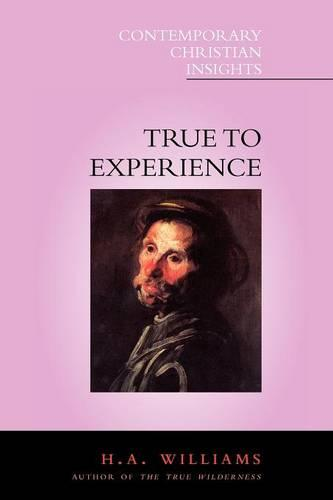 True to Experience - Contemporary Christian Insights S. (Paperback)