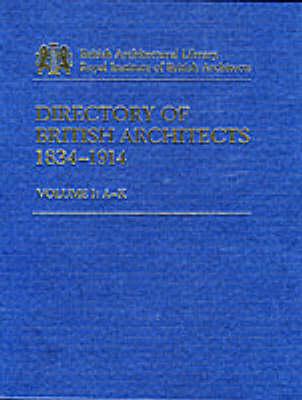 Directory of British Architects, 1834-1914: Vol. 1 (Hardback)