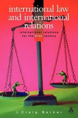 International Law and International Relations - International Relations for the 21st Century S. (Paperback)