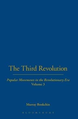 The Third Revolution: v. 3: Popular Movements in the Revolutionary Era (Hardback)
