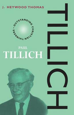 Tillich - Outstanding Christian Thinkers (Paperback)