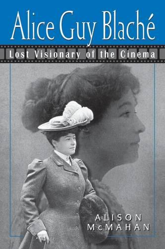 Alice Guy Blache and the Birth of Film Narrative (Paperback)