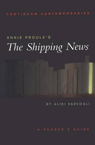 "Annie Proulx's ""The Shipping News"" - Continuum Contemporaries Series (Paperback)"