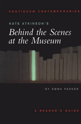 "Kate Atkinson's ""Behind the Scenes at the Museum"" - Continuum Contemporaries Series (Paperback)"