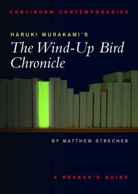 "Haruki Murakami's ""the Wind-up Bird Chronicle"" - Continuum Contemporaries Series (Paperback)"
