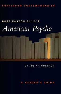 "Bret Easton Ellis' ""American Psycho"" - Continuum Contemporaries Series (Paperback)"