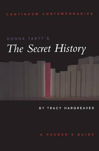 "Donna Tartt's ""The Secret History"" - Continuum Contemporaries Series (Paperback)"
