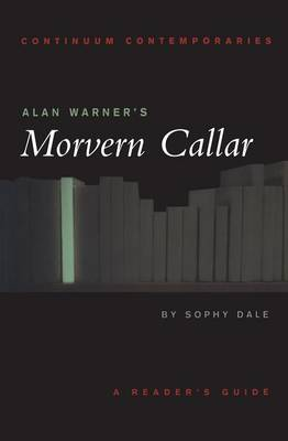 "Alan Warner's ""Morvern Callar"" - Continuum Contemporaries Series (Paperback)"
