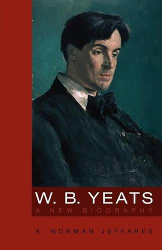 W.B.Yeats: A New Biography (Paperback)