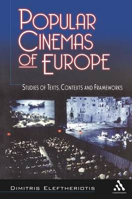 Popular Cinemas of Europe: Texts, Contexts and Frameworks (Paperback)