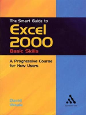 The Smart Guide to Excel 2000: Basic Skills: A Progressive Course for New Users (Paperback)