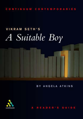 "Vikram Seth's ""A Suitable Boy"" - Continuum Contemporaries Series (Paperback)"