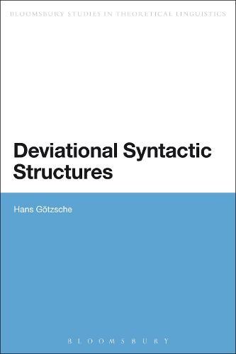 Deviational Syntactic Structures - Bloomsbury Studies in Theoretical Linguistics (Hardback)