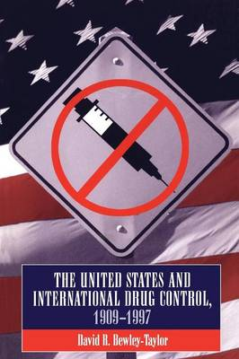 The Us and International Drug Control 1909-1997 (Paperback)