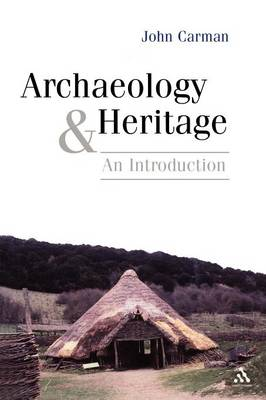 Archaeology and Heritage: An Introduction (Paperback)