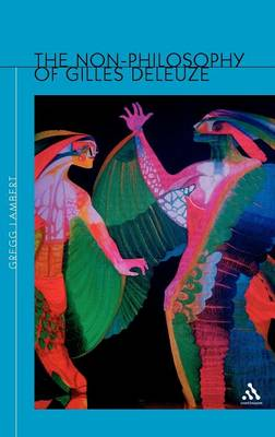 The Non-Philosophy of Gilles Deleuze (Hardback)
