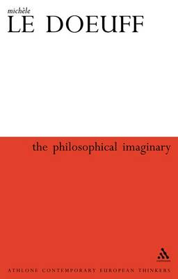 The Philosophical Imaginary - Athlone Contemporary European Thinkers S. (Paperback)