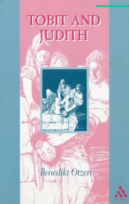 Tobit and Judith - Guides to the Apocrypha & Pseudepigrapha v.11 (Paperback)