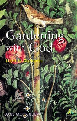 Gardening with God: Light in Darkness (Paperback)