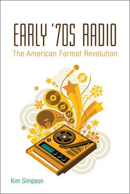 Early '70s Radio: The American Format Revolution (Paperback)