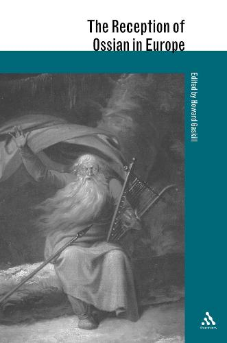 Reception of Ossian in Europe - European Critical Traditions S. -  The Reception of British Authors in Europe (Hardback)