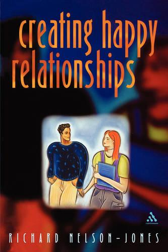 Creating Happy Relationships (Paperback)