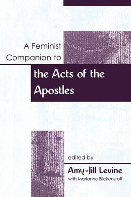 A Feminist Companion to Acts of the Apostles - Feminist Companion to the New Testament & Early Christian Literature S. (Paperback)