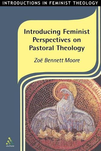 Introducing Feminist Perspectives on Pastoral Theology (Paperback)