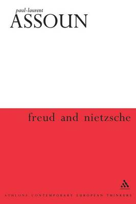 Freud and Nietzsche - Athlone Contemporary European Thinkers S. (Paperback)