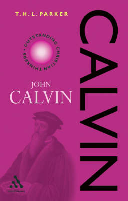 Calvin - Outstanding Christian Thinkers (Paperback)
