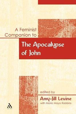 A Feminist Companion to the Apocalypse of John - Feminist Companion to the New Testament & Early Christian Writings v. 13 (Hardback)