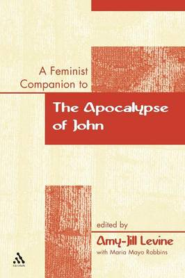 A Feminist Companion to the Apocalypse of John - Feminist Companion to the New Testament & Early Christian Writings v. 13 (Paperback)