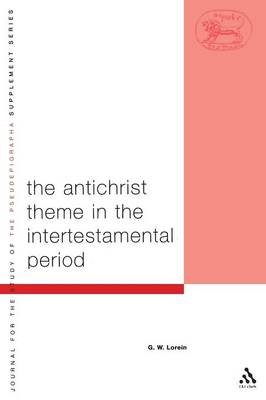 Antichrist Theme in the Intertestamental Period - Journal for the Study of the Pseudepigrapha Supplement S. v. 44 (Hardback)
