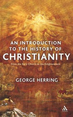 An Introduction to the History of Christianity: From the Early Church to the Enlightenment (Hardback)